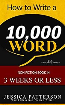 How To Write A 10 000 Word Nonfiction Book In 3 Weeks Or Less Self Help Tips And Methods Books Too English Edition