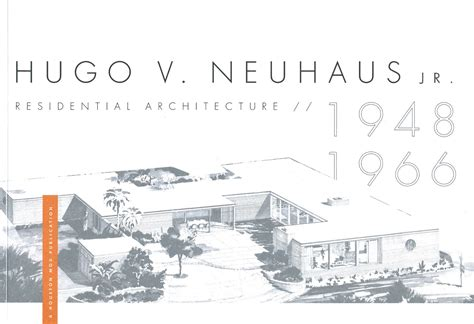 Hugo V Neuhaus Jr Residential Architecture 1948 1966