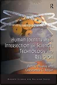 Human Identity At The Intersection Of Science Technology And Religion Routledge Science And Religion Series