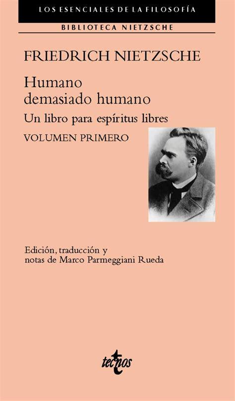 Humano Demasiado Humano Un Libro Para Espiritus Libres Volumen Primero Filosofia Los Esenciales De La Filosofia