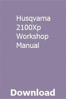 Husqvarna 2100xp Workshop Manual