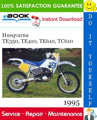 Husqvarna Te350 Te410 Te610 Tc610 Full Service Repair Manual 1995