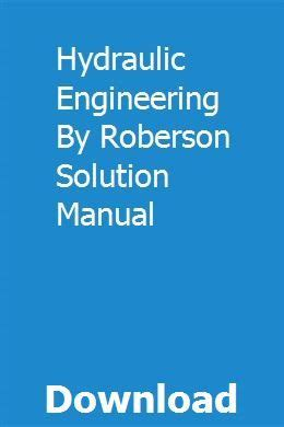 Hydraulic Engineering By Roberson Solution Manual