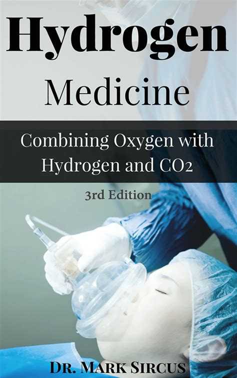 Hydrogen Medicine Combining Oxygen With Hydrogen And Co2 English Edition