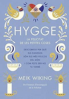 Hygge La Felicitat De Les Petites Coses Catalan Edition