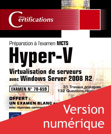 Hyper V Virtualisation De Serveurs Avec Windows Server 2008 R2 Preparation A L Examen Mcts 70 659