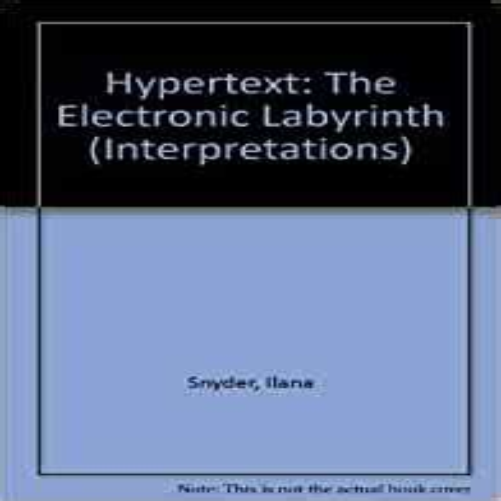 Hypertext: the Electronic Labyrinth Interpretations Series