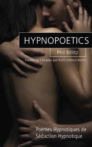 Hypnopoetics Poemes Hypnotiques De Seduction Hypnotique