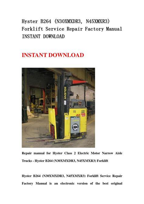Hyster B264 N30xmxdr3 N45xmxr3 Forklift Service Repair Manual