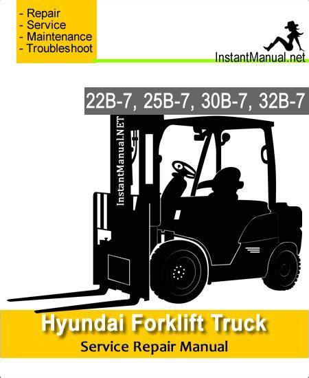 Hyundai 22b 7 25b 7 30b 7 32b 7 Forklift Truck Service Repair Manual
