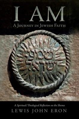 I Am A Journey In Jewish Faith A Spiritual Theological Reflection On The Shema