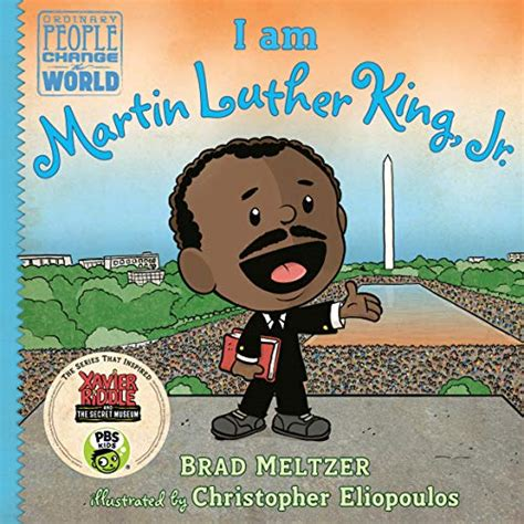 I Am Martin Luther King Jr Ordinary People Change The World By Brad Meltzer 2016 01 05