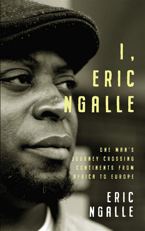 I Eric Ngalle One Man S Journey Crossing Continents From Africa To Europe