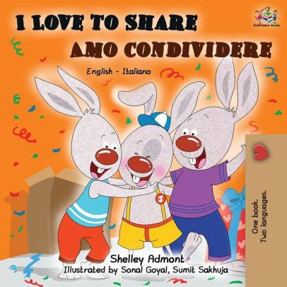 I Love to Share - Amo Condividere: English Italian Bilingual Book