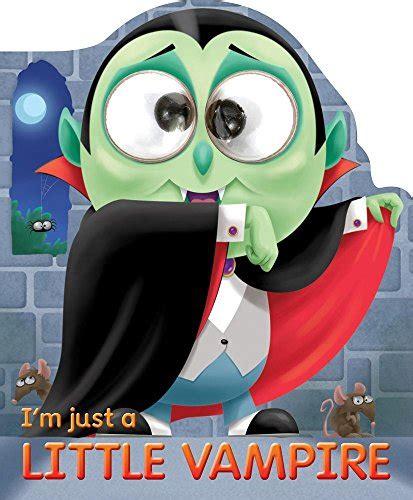 I M Just A Little Vampire Googley Eye Books