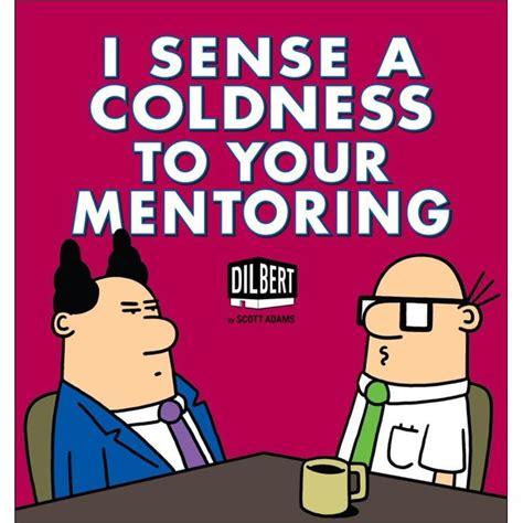 I Sense A Coldness To Your Mentoring A Dilbert Book By Scott Adams 2013 10 29