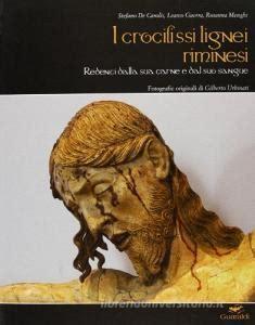 I crocefissi lignei riminesi: Redenti dalla sua carne e dal suo sangue