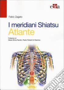 I meridiani Shiatsu. Atlante. Ediz. illustrata