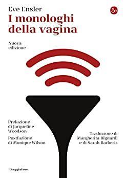 I monologhi della vagina. Nuova edizione (La cultura)
