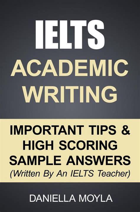 IELTS Academic Writing: Important Tips & High Scoring Sample Answers! (Written By An IELTS Teacher)