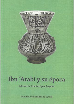 Ibn Arabi Y Su Epoca Coleccion De Estudios Arabo Islamicos De Almonaster La Real