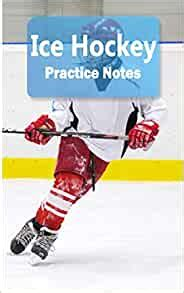 Ice Hockey Practice Notes Ice Hockey Notebook For Athletes And Coaches Pocket Size 5 X8 90 Pages Journal Athlete Log Book Series