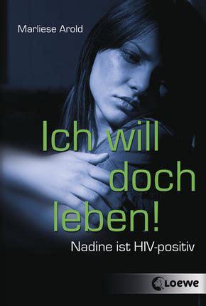 Ich Will Doch Leben Nadine Ist Hiv Positiv