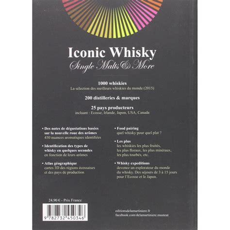Iconic Whisky Un Guide De Degustation D Experts