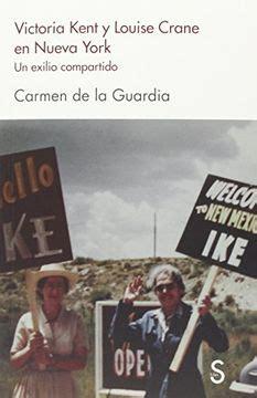 Ictoria Kent Y Louise Crane En Nueva York Un Exilio Compartido Cuentahilos