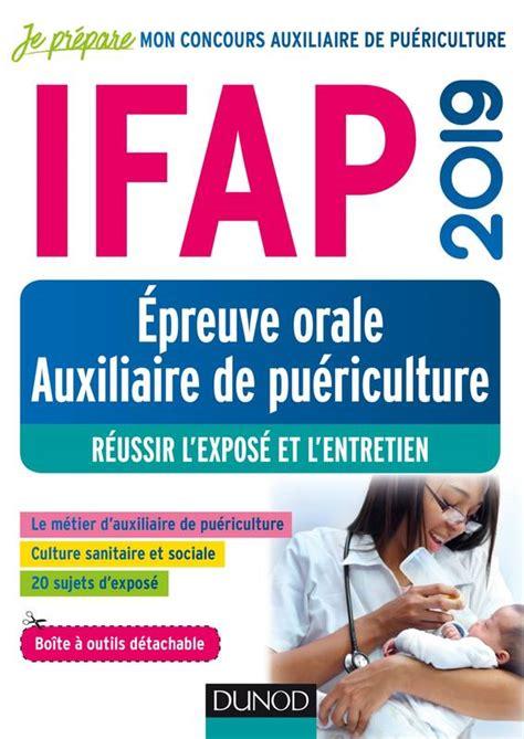 Ifap 2019 - Epreuve Orale Auxiliaire de Puericulture - Réussir l'Expose et l'Entretien