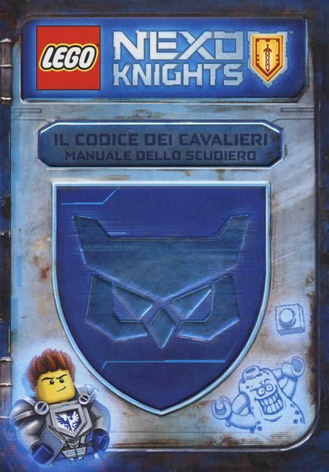 Il Codice Dei Cavalieri Manuale Dello Scudiero Lego Nexo Knights