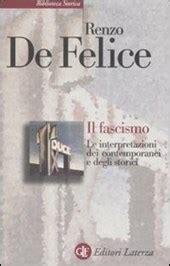 Il Fascismo Le Interpretazioni Dei Contemporanei E Degli Storici Biblioteca Storica Laterza