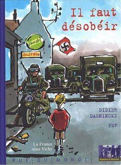 Il Faut Desobeir La France Sous Vichy By Didier Daeninckx Pef 2002 09 15
