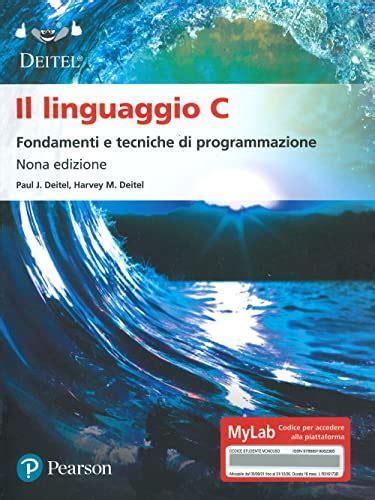 Il Linguaggio C Fondamenti E Tecniche Di Programmazione Ediz Mylab Con Espansione Online Informatica