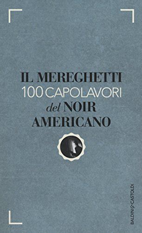 Il Mereghetti 100 Capolavori Del Noir Americano