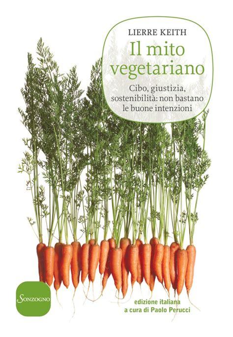 Il Mito Vegetariano Cibo Giustizia