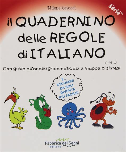 Il Quadernino Delle Regole Di Italiano Con Guida Allanalisi Grammaticale E Mappe Di Sintesi