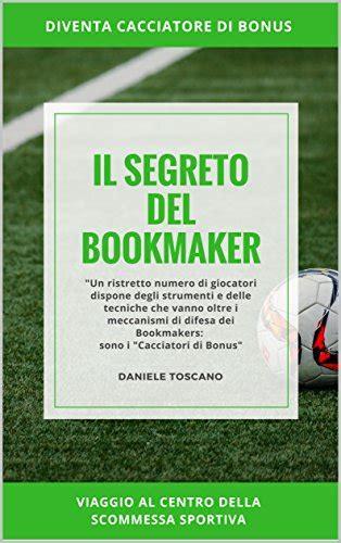 Il Segreto Del Bookmaker Viaggio Al Centro Della Scommessa Sportiva