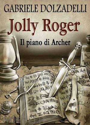 Il piano di Archer (Jolly Roger Vol. 5)