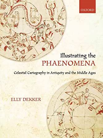 Illustrating The Phaenomena Celestial Cartography In Antiquity And The Middle Ages