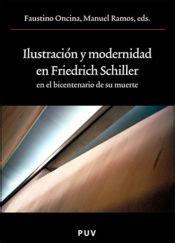 Ilustracion Y Modernidad En Friedrich Schiller En El Bicentenario De Su Muerte