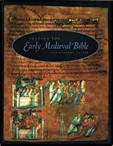 Imaging The Early Medieval Bible Pennsylvania State Series In The History Of The Book