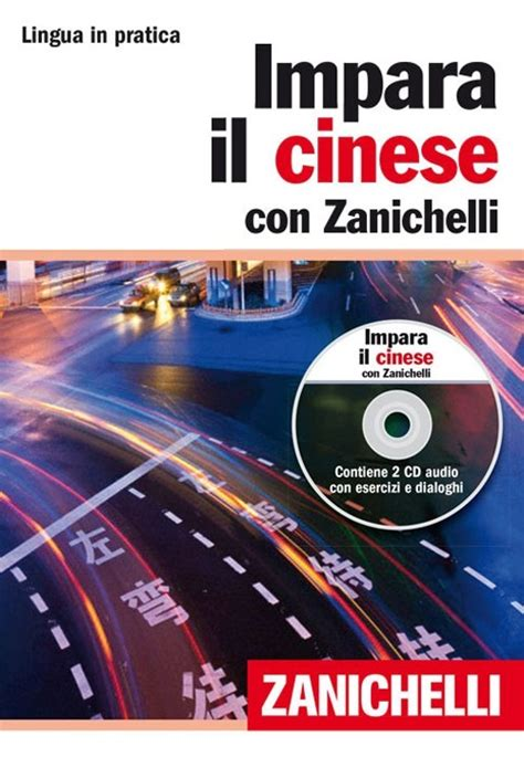 Impara Il Cinese Con Zanichelli Volume Con 2 Cd Audio
