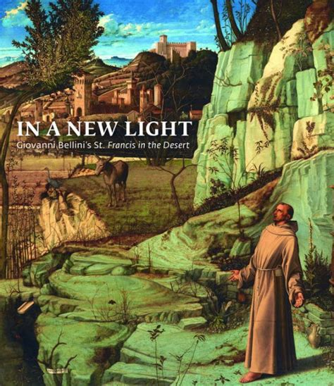 In A New Light Giovanni Bellini S St Francis In The Desert By Rutherglen Susannah Hale Charlotte 2015 Hardcover