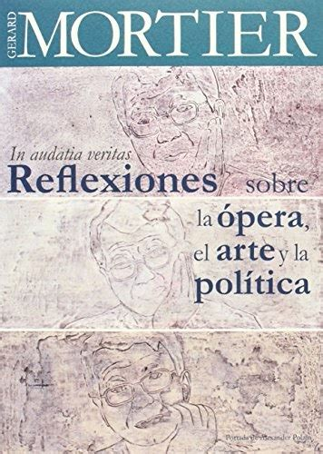 In Audatia Veritas Reflexiones Sobre La Opera El Arte Y La Politica Hispaniola