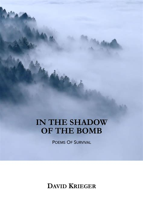 In The Shadow Of The Bomb Poems Of Survival