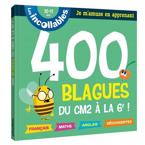 Incollables Blagues Pour Reviser Du Cm2 A La 6eme