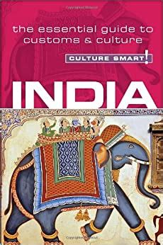India Culture Smart The Essential Guide To Customs And Culture