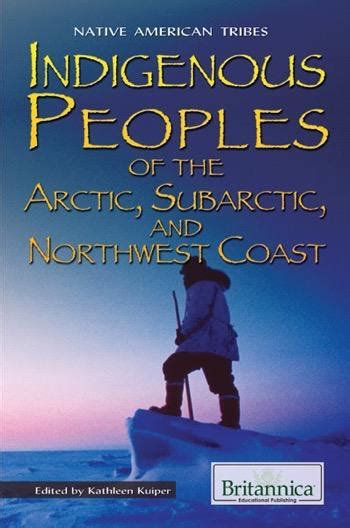Indigenous Peoples Of The Arctic Subarctic And Northwest Coast Native American Tribes