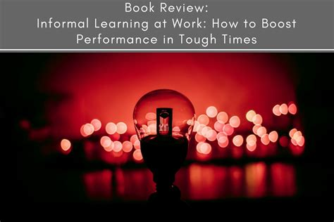 Informal Learning at Work: How to Boost Performance in Tough Times